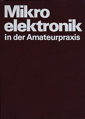 Mikroelektronik in der Amateurpraxis 2 (1. Auflage)