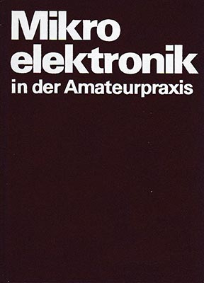Mikroelektronik in der Amateurpraxis 3 (1. Auflage)